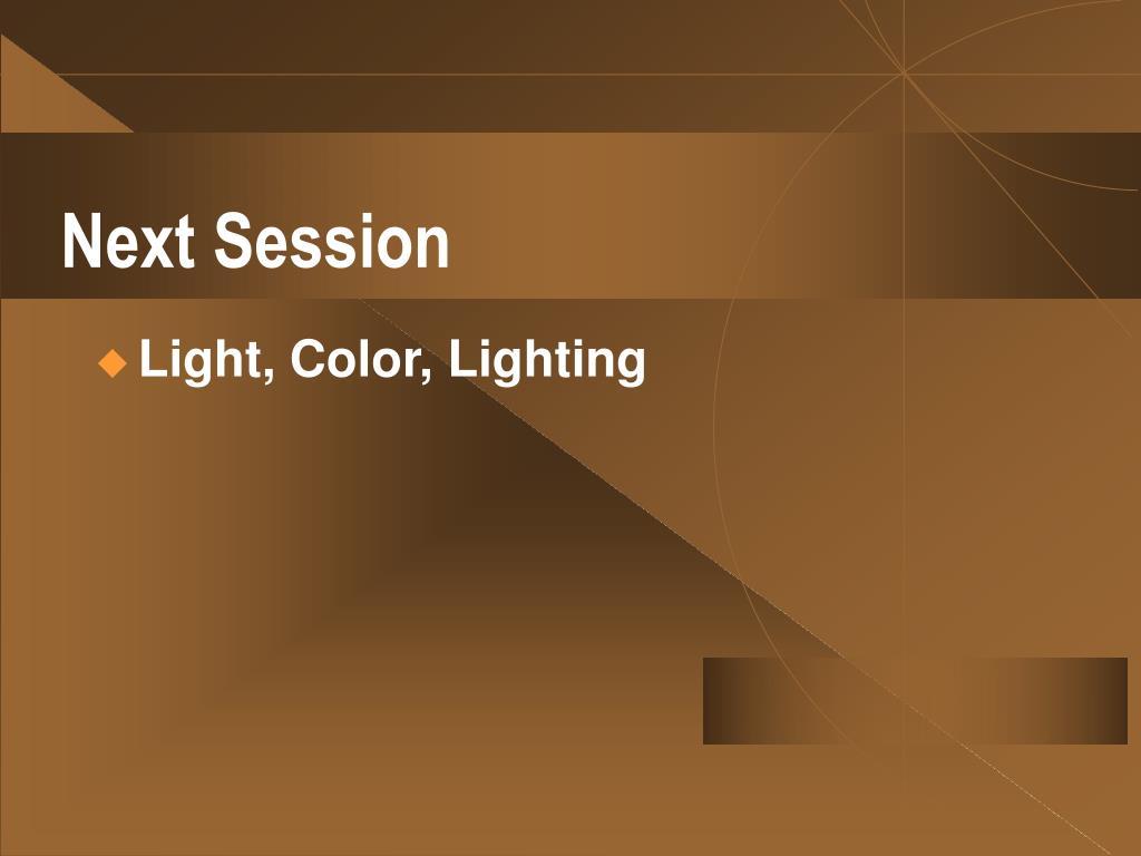 Next Session
