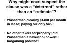 why might court suspect the clause was a deterrent rather than an estimate