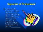 signature of probationer