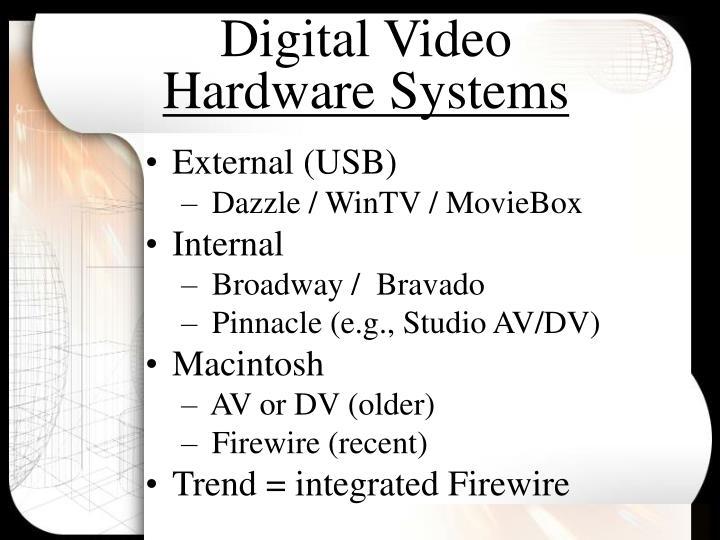 Digital video hardware systems