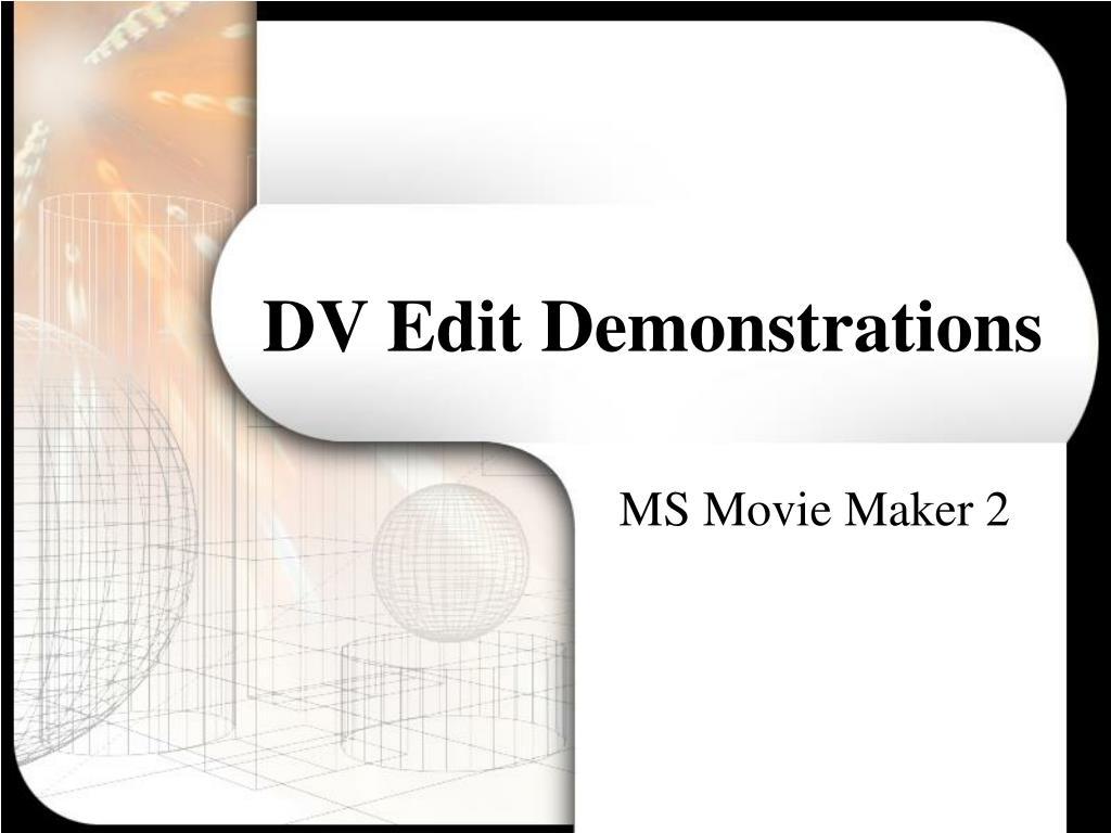 DV Edit Demonstrations