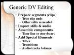 generic dv editing