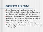 logarithms are easy