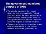 the government mandated purpose of irbs
