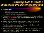 learning aids towards a systematic programming process