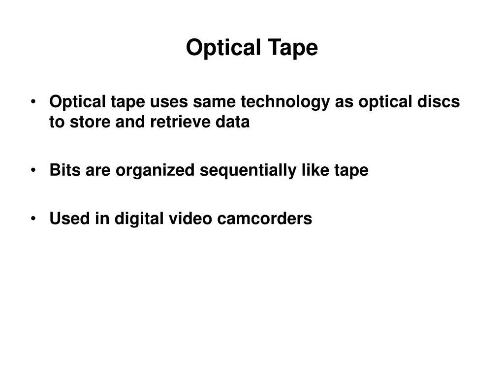 Optical Tape