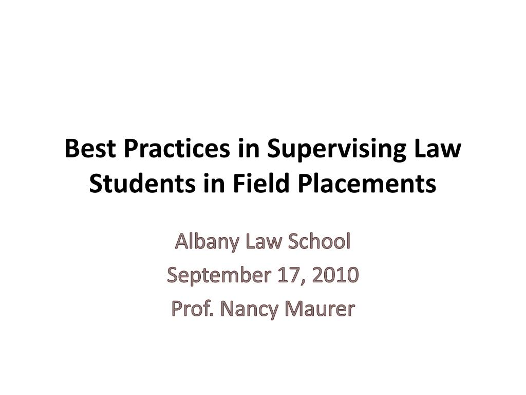 best practices in supervising law students in field placements l.