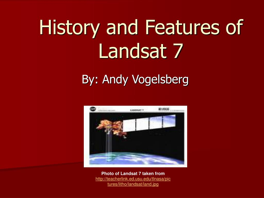 history and features of landsat 7 l.