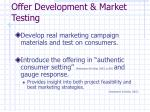 offer development market testing