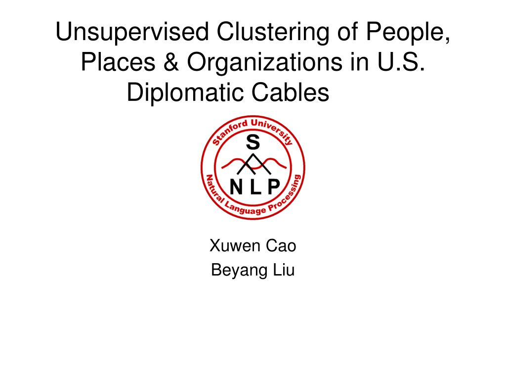 unsupervised clustering of people places organizations in u s diplomatic cables l.
