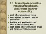 7 1 investigate possible referral treatment challenges in your community