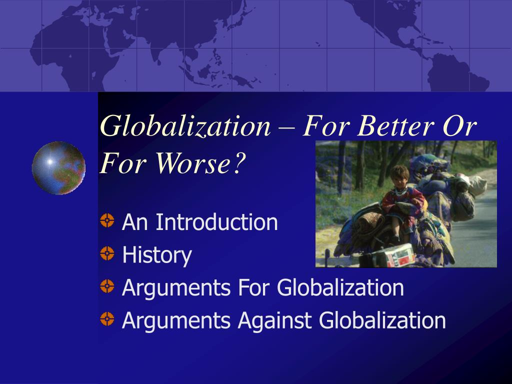 globalization for better or for worse l.