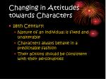 changing in attitudes towards characters