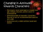 changing in attitudes towards characters12