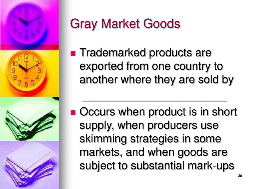 Gray Market Goods