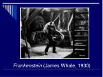 frankenstein james whale 1930