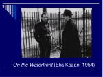 on the waterfront elia kazan 1954