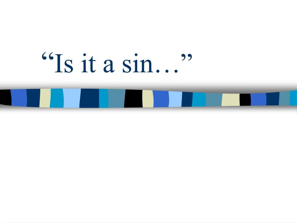 is it a sin l.