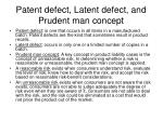patent defect latent defect and prudent man concept