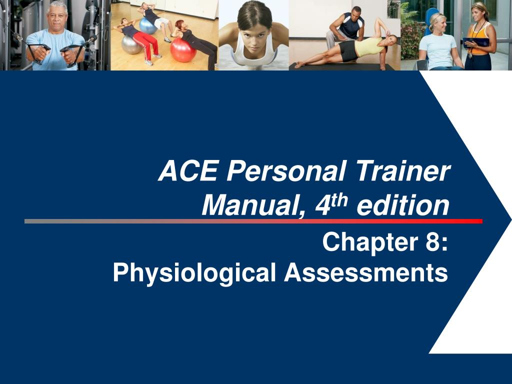 slide1 l. Download. Skip this Video. Loading SlideShow in 5 Seconds.. ACE  Personal Trainer Manual, 4 th edition ...