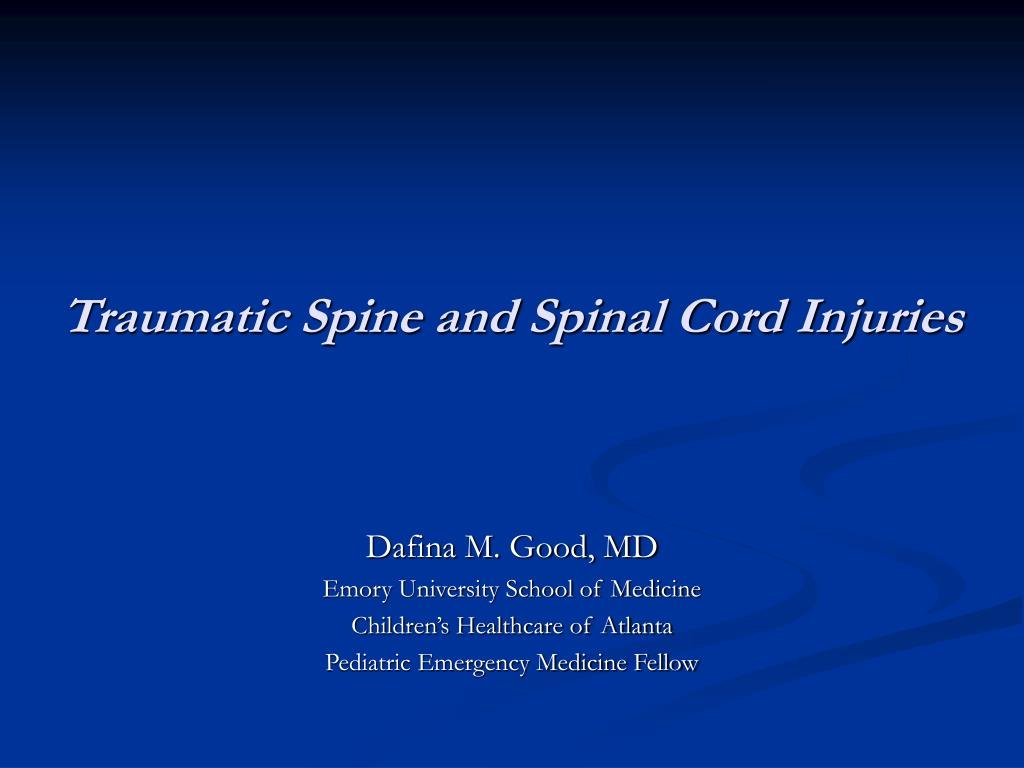 traumatic spine and spinal cord injuries l.