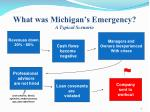 what was michigan s emergency a typical scenario