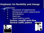 emphasis on flexibility and change