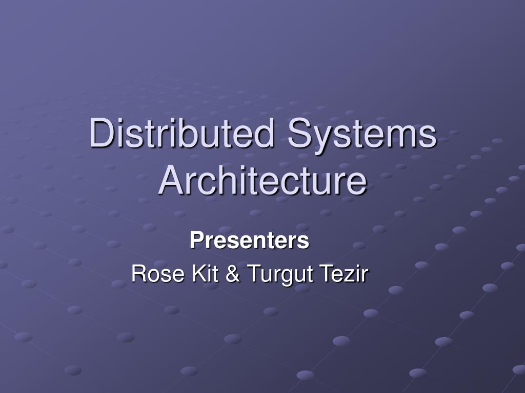 distributed systems architecture l.