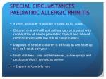 special circumstances paediatric allergic rhinitis
