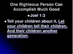 one righteous person can accomplish much good16
