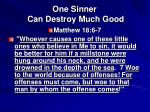 one sinner can destroy much good12