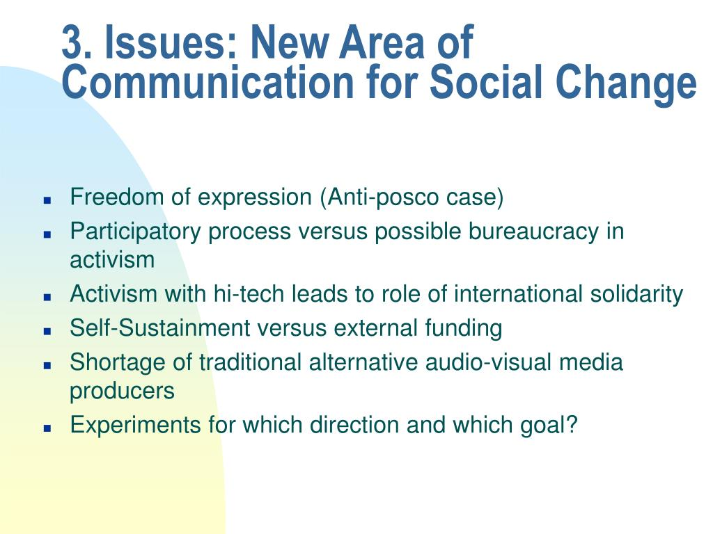 3. Issues: New Area of  Communication for Social Change