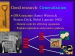 good research generalization