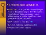 no of replicates depends on