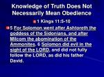knowledge of truth does not necessarily mean obedience11
