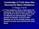 knowledge of truth does not necessarily mean obedience12