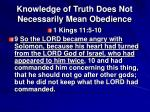 knowledge of truth does not necessarily mean obedience13