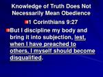 knowledge of truth does not necessarily mean obedience15