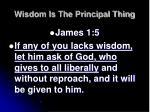 wisdom is the principal thing6