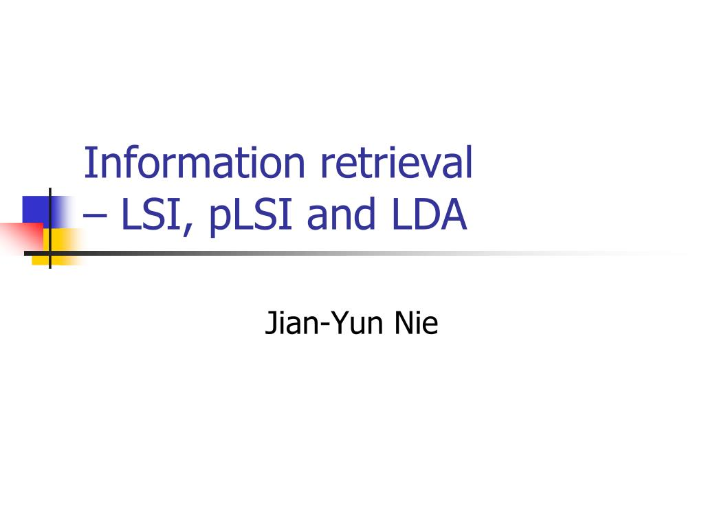 information retrieval lsi plsi and lda l.