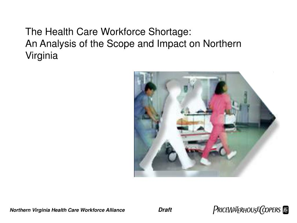 the health care workforce shortage an analysis of the scope and impact on northern virginia l.