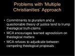 problems with multiple christianities approach