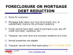 foreclosure or mortgage debt reduction