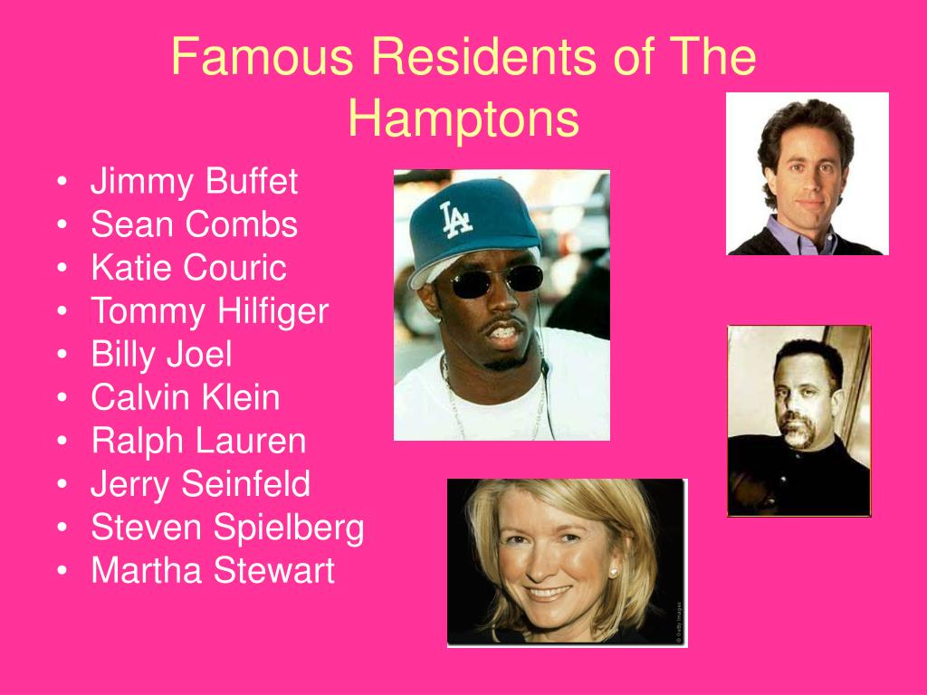 Famous Residents of The Hamptons