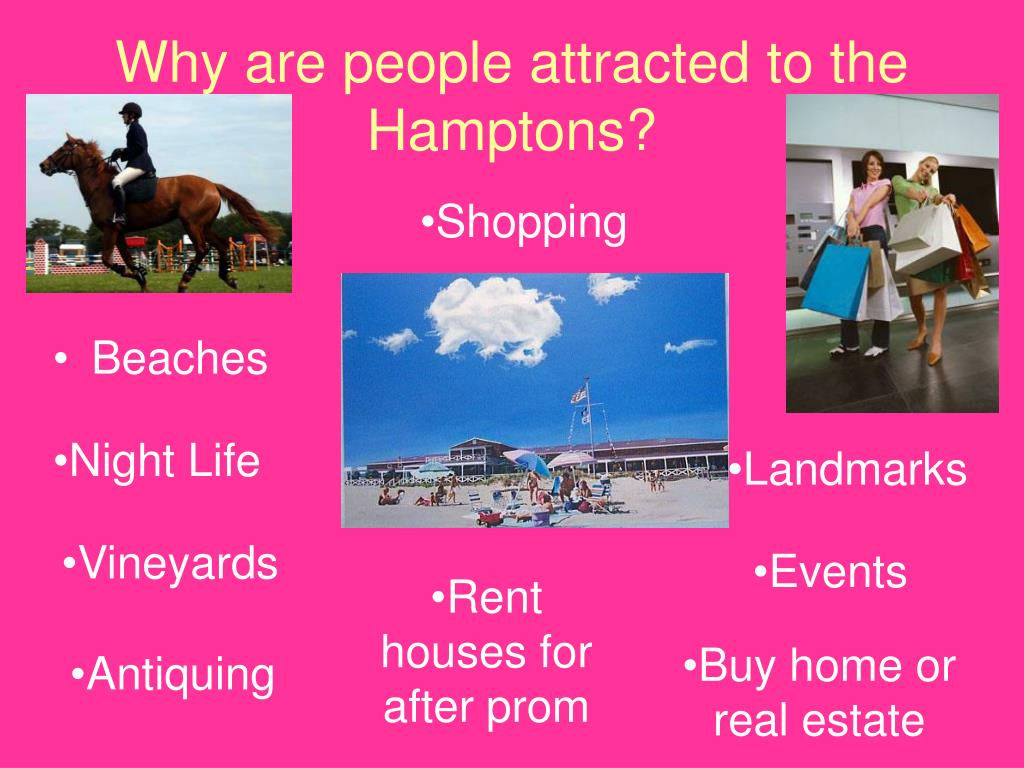 Why are people attracted to the Hamptons?