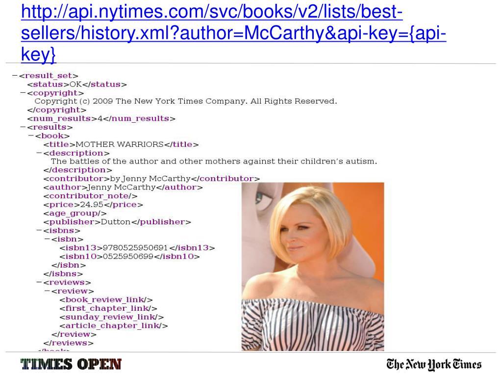 http://api.nytimes.com/svc/books/v2/lists/best-sellers/history.xml?author=McCarthy&api-key={api-key}