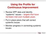 using the profile for continuous improvement