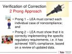 verification of correction 2 prong approach