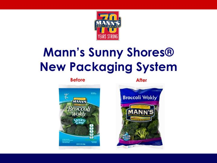 Mann s sunny shores new packaging system