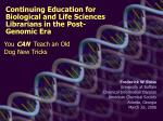 continuing education for biological and life sciences librarians in the post genomic era
